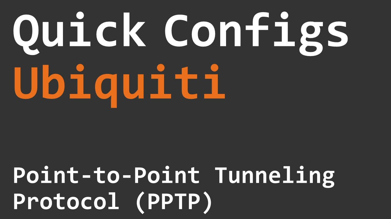 Quick Configs Ubiquiti - Point to Point Tunneling Protocol PPTP