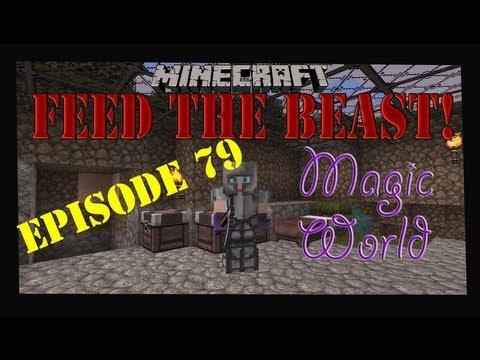 Minecraft Feed The Beast Magic World Let's Play Episode 79