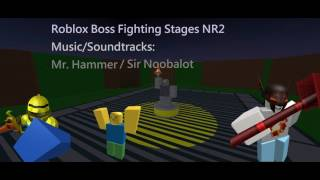 Mr Hammer / Sir Noobalot - Roblox Boss Fighting Stages NR2 Music/Soundtrack HD