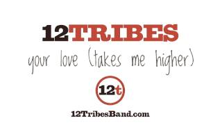 """Your Love (Takes Me Higher)"" by 12 Tribes"