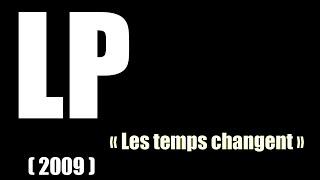 LP - Les temps changent - Rap franco QC