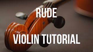 Violin Tutorial: Rude