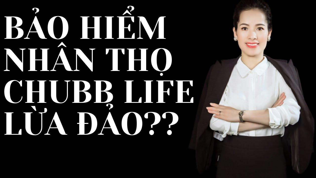 Bảo Hiểm Nhân Thọ Chubb Life Lừa Đảo   Nguyễn Hiền Officical