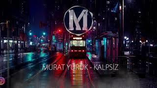 Murat Yürük - Kalpsiz - 2019
