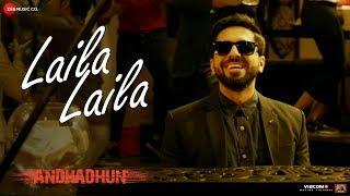 Laila Laila | AndhaDhun | Ayushmann Khurrana | Tabu | Radhika Apte | Amit Trivedi | Sriram Raghavan