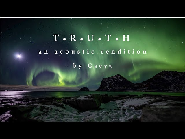 Gaeya - Truth (Acoustic)