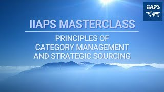 IIAPS Masterclass in Principles of Category Management & Strategic Sourcing