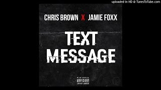 Chris Brown & Jamie Foxx - Text Message