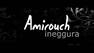 Amazigh song - Amirouch ighounem - ineggura ( lyrics paroles)