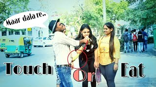Touch Or Eat Challenge Public Prank ||Prank In India ||Luchcha Veer