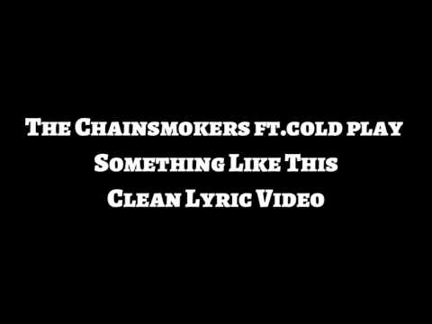The Chainsmokers ft. Coldplay - Something Just Like This Lyric Video