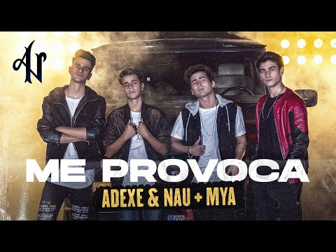 Смотреть клип Adexe Y Nau X Mya - Me Provoca