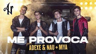 Adexe y Nau + @MYA - Me Provoca (Videoclip Oficial)