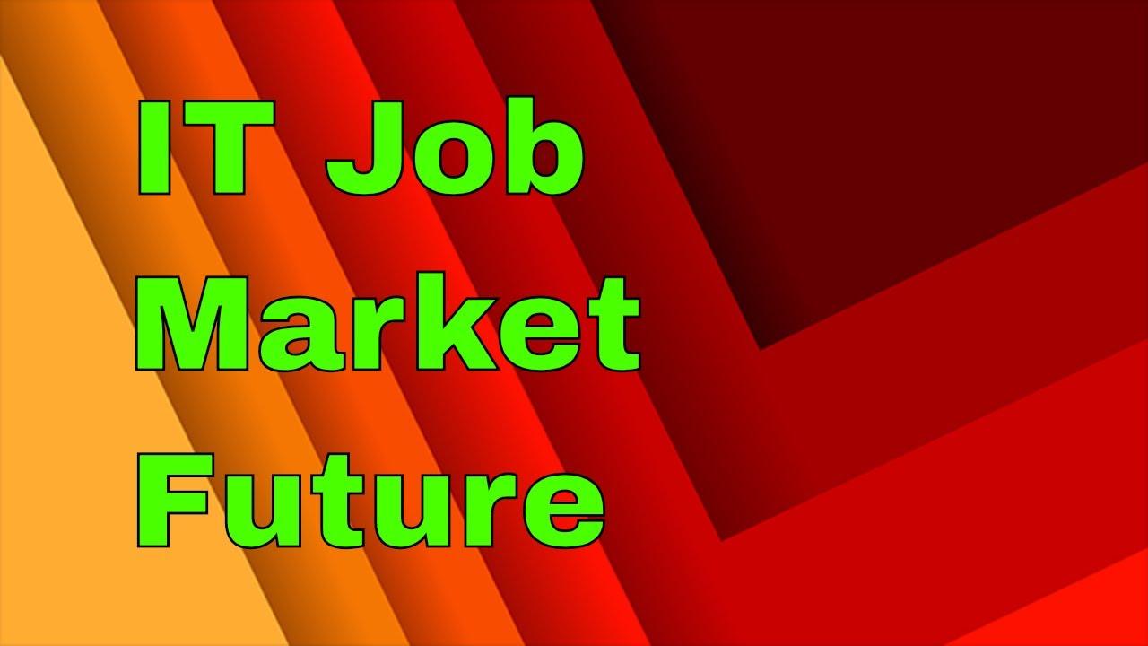 IT Professionals Job Market Outlook 2017 | Information Technology Career  Demand