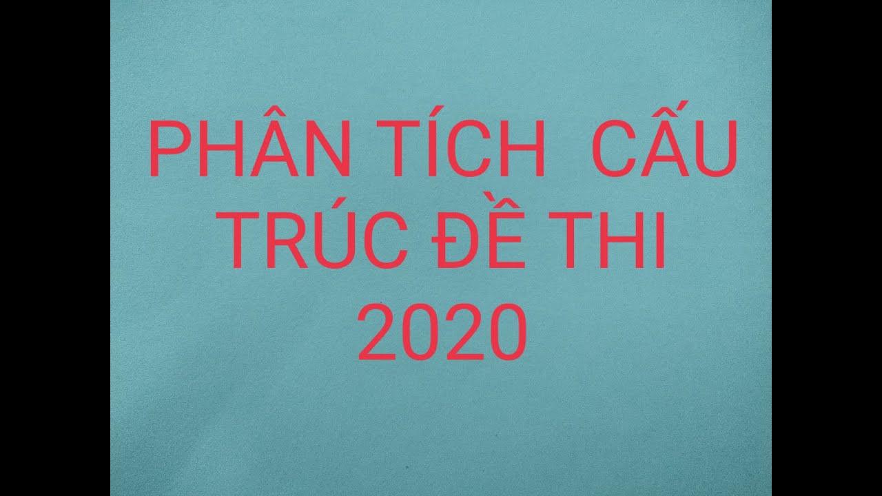 PHÂN TÍCH ĐỀ THAM KHẢO TỐT NGHIỆP MÔN TOÁN 2020