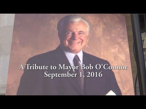 A Tribute to Mayor Bob O'Connor - 9/1/16