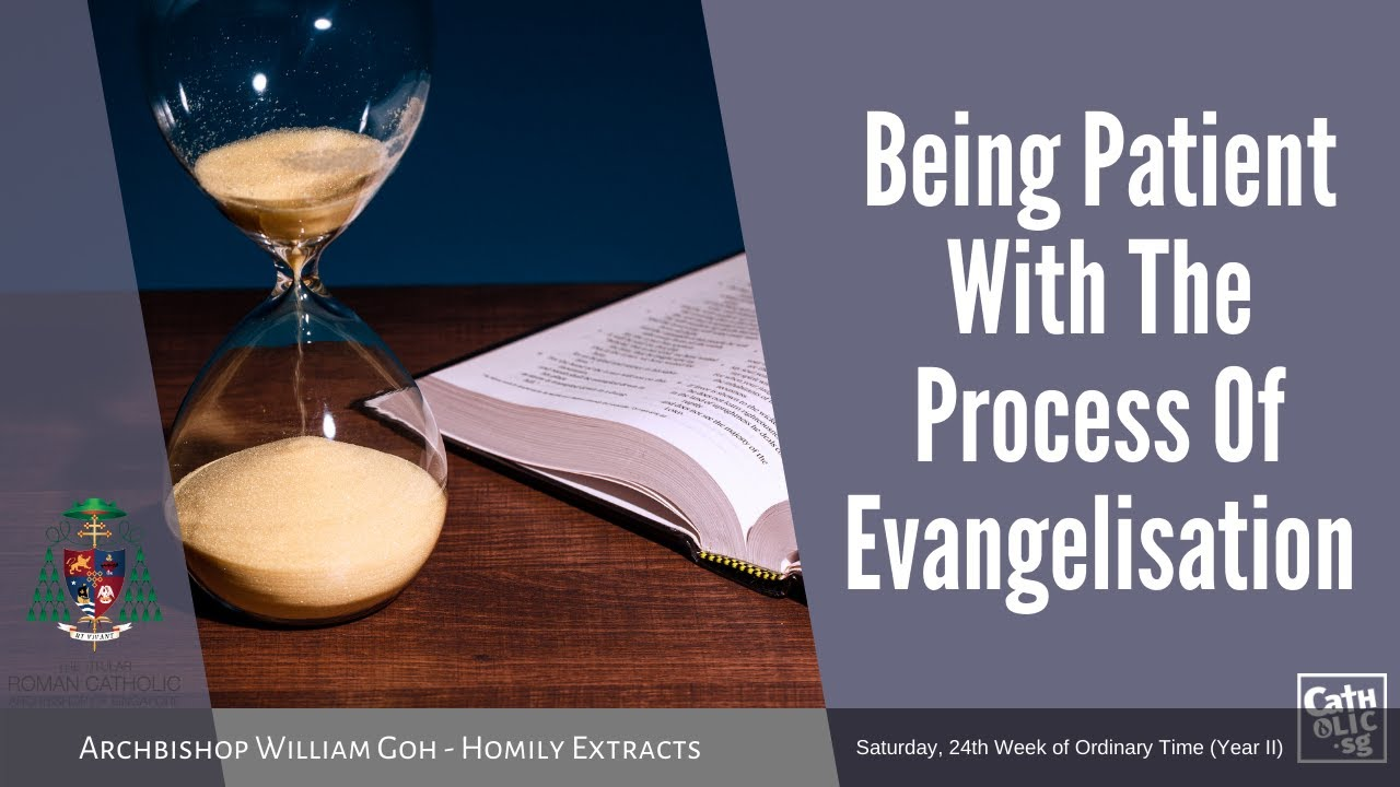 Being Patient With The Process Of Evangelisation - Homily by Archbishop William Goh (19 Sep 2020)