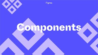 Figma Tutorial: Components - The Basics