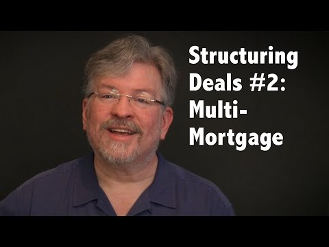 Structuring Deals #2: Multi-Mortgage