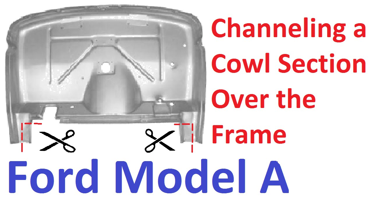30\' Ford Model A Cowl Channel Over a Frame - YouTube