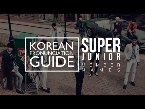 [Korean Pronunciation Guide] SUPER JUNIOR Member Names