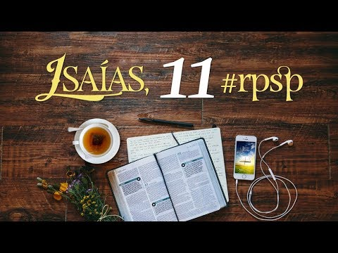 Isaías 11  - Reavivados Por Sua Palavra