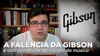 Baixar A falência da Gibson e outras notícias do mundo da música | Notícia | Alta Fidelidade