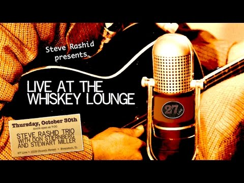 Live at the Whiskey Lounge - The Steve Rashid Trio