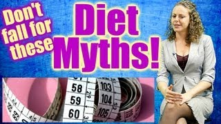 Top 6 Diet Myths! Easy Weight Loss Tips, How to Lose Weight & Keep it Off! Nutrition Health Coach