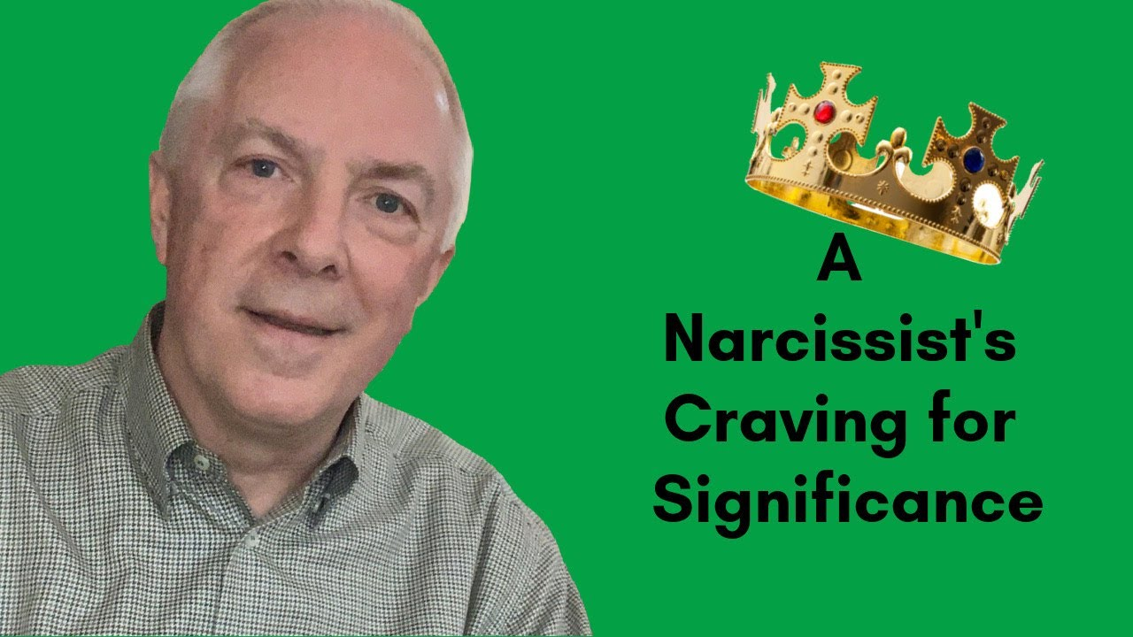 The Narcissist's Craving For Significance