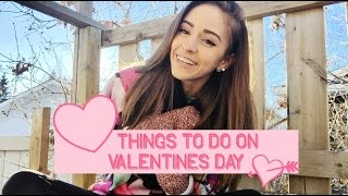 15 things to do on valentines day! (singles edition)