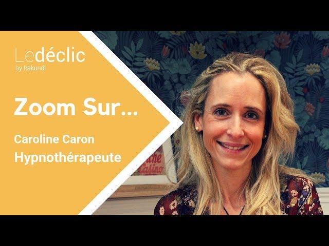 Zoom Sur... Caroline, Hypnothérapeute Humaniste