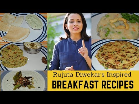 Rujuta Diwekar's Inspired Breakfast Recipes | Quick Breakfast Recipes