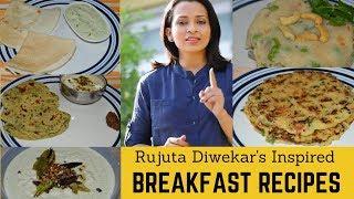 Rujuta Diwekar's Inspired Breakfast Recipes | Quick Breakfast Recipes