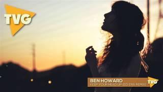Ben Howard - Keep Your Head Up (Ed Era Remix)