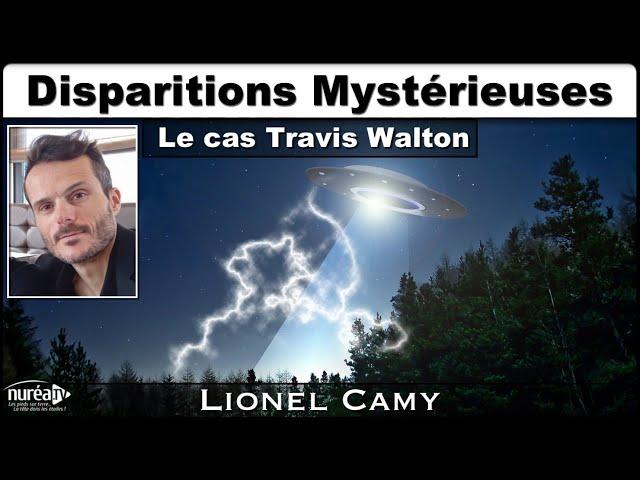 « Disparitions Mystérieuses : Le cas Travis Walton » avec Lionel Camy - NURÉA TV
