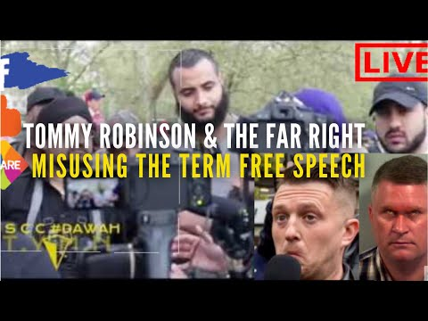 TOMMY ROBINSON / FAR RIGHT MISUSING THE TERM FREE SPEECH