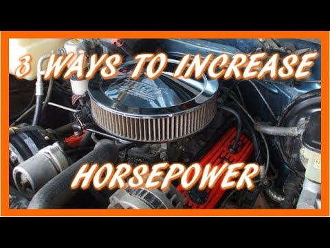 3 Cheap & Easy Ways To Increase Horsepower