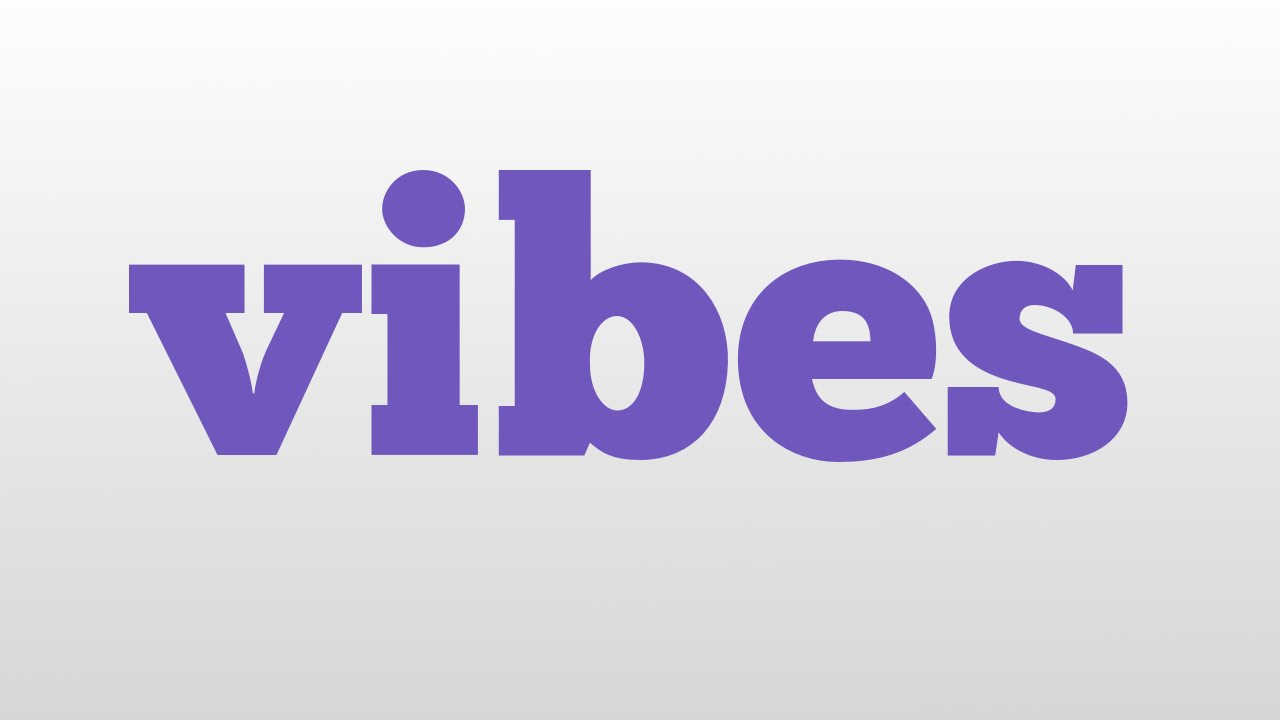 vibes meaning and pronunciation