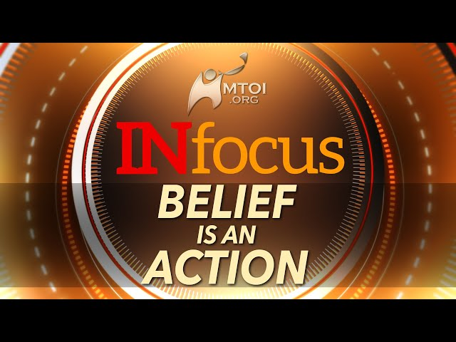 INFOCUS | Belief is an Action