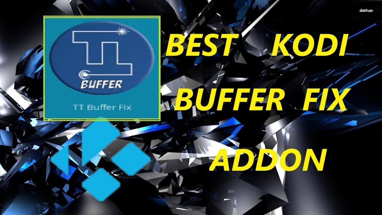 how to fix buffering on kodi 17.6 firestick