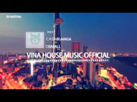 Casablanca - DJ Dsmall ( ORIGINAL REMIX)