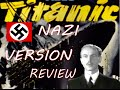 Titanic 1943 Nazi Version Classic Review CF WIllie