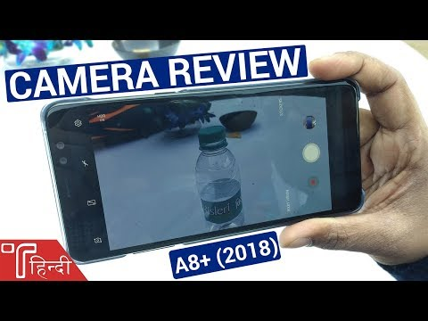 Samsung Galaxy A8 Plus 2018 Camera Review in HINDI with Camera Samples!