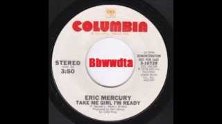 ERIC MERCURY   Take Me Girl I m Ready   COLUMBIA RECORDS   1978