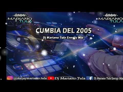 CUMBIA DEL 2005  - DJ MARIANO TULA ENERGY MIX