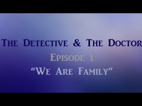 The Detective and The Doctor - Episode 1