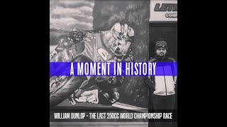 William Dunlop - The last ever 250cc World Championship race.
