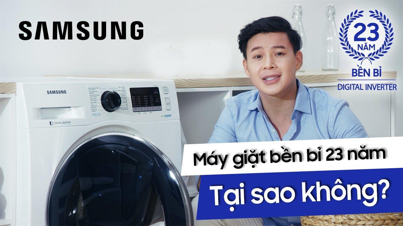 [Giặt Dưỡng x Samsung] Bí quyết Máy giặt bền bỉ 23 năm