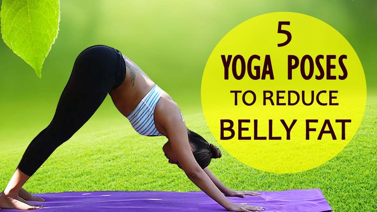 5 Yoga Poses To Reduce Weight In One Week Simple Yoga Exercises For Flat Stomach Youtube